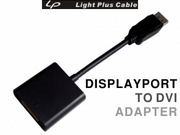 (LPC)LPC-524 version Displayport (male) TO DVI-D (female) adapter L: 10cm