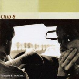 (Magnum Music) Club 8 Club 8 / CD\'ve got a friend