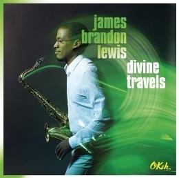 J.B. 路易斯 James Brandon Lewis / 神馳之旅 Divine Travels CD