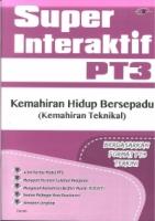 SUPER INTERAKTIF KEMAHIRAN HIDUP BERSEPADU(KEMAHIRAN TEKNIKAL)PT3