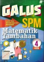 GALUS MATEMATIK TAMBAHAN TG4 KBSM SPM