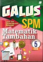 GALUS MATEMATIK TAMBAHAN TG5 KBSM SPM