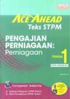 ACE AHEAD PENGAJIAN PERNIAGAAN:PERNIAGAAN TEKS STPM PENGGAL 1