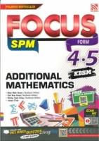 FOCUS ADDITIONAL MATHEMATICS FORM 4,5 KBSM SPM 2018