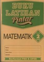 BUKU LATIHAN PINTAR MATEMATIK TAHUN 2 KSSR 2019