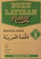 BUKU LATIHAN PINTAR BAHASA ARAB TAHUN 2 KSSR 2019