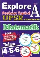 EXPLORE A PEILAIAN TOPIKAL MATEMATIK TAHUN 4,5,6 UPSR 2019