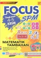 FOCUS MATEMATIK TAMBAHAN TINGKATAN 4.5 KBSM SPM