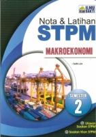 (PENERBIT ILMU BAKTI)NOTA &LATIHAN STPM MAKROEKONOMI SEMESTER 2