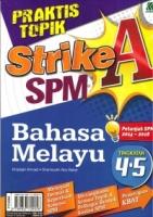 PRAKTIS TOPIK STRIKE A BAHASA MELAYU TINGKATAN 4.5 SPM