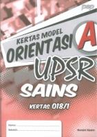 KERTAS MODEL ORIENTASI A SAINS 018/1 UPSR