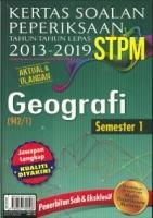 KERTAS SOALAN PEPERIKSAAN TAHUN -TAHUN LEPAS 2013-2019 STPM GEOGRAFI SEMESTER 1