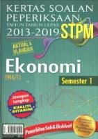 KERTAS SOALAN PEPERIKSAAN TAHUN -TAHUN LEPAS 2013-2019 STPM EKONOMI SEMESTER 1