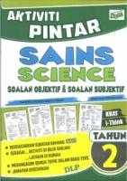 AKTIVITI PINTAR SAINS-SCIENCE SOALAN OBJEKTIF&SOALAN SUBJEKTIF TAHUN 2 KSSR 2019