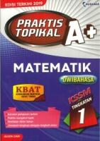 PRAKTIS TOPIKAL A+MATEMATIK(DWIBAHASA)TINGKATAN 1 KSSM PT3 2019