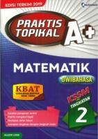 PRAKTIS TOPIKAL A+MATEMATIK(DWIBAHASA)TINGKATAN 2 KSSM PT3 2019