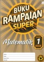 (SASBADI)BUKU RAMPAIAN SUPER MATEMATIK TAHUN 1 KSSR 2019