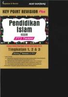 (ALAF SANJUNG)RUJUKAN&REVISI KEY POINT REVISION PLUS PENDIDIKAN ISLAM TINGKATAN 1,2&3 KSSM PT3 TERKINI 2019