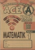(PEP PUBLICATIONS SDN BHD)RAMPAIAN TOPIKAL ACE A MATEMATIK TAHUN 1 KSSR 2019
