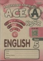 (PEP PUBLICATIONS SDN BHD)RAMPAIAN TOPIKAL ACE A ENGLISH YEAR 5 KSSR 2019