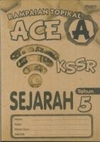 (PEP PUBLICATIONS SDN BHD)RAMPAIAN TOPIKAL ACE A SEJARAH TAHUM 5 KSSR 2019