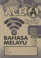 (PEP PUBLICATIONS SDN BHD)RAMPAIAN TOPIKAL ACE A BAHASA MELAYU TAHUN 6 KSSR 2019