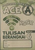 (PEP PUBLICATIONS SDN BHD)RAMPAIAN TOPIKAL ACE A TULISAN BERANGKAI TAHUN 6 KSSR 2019