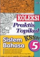 (CEMERLANG PUBLICATIONS)KOLEKSI PRAKTIS TOPIKAL SISTEM BAHASA TAHUN 5 KSSR 2019