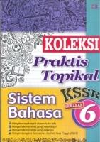 (CEMERLANG PUBLICATIONS)KOLEKSI PRAKTIS TOPIKAL SISTEM BAHASA TAHUN 6 KSSR 2019