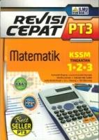(PENERBTI ILMU BAKTI)REVISI CEPAT MATEMATIK TINGKATAN 1.2.3 PT3 KSSM 2020
