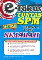 (CEMERLANG PUBLICATIONS SDN BHD)E-FOKUS TUNTAS SEJARAH KERTAS 2 1249/2 SPM 2020