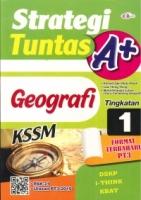 (CEMERLANG PUBLICATIONS SDN BHD)STRATEGI TUNTAS A+GEOGRAFI TINGKATAN 1 KSSM 2020