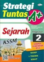 (CEMERLANG PUBLICATIONS SDN BHD)STRATEGI TUNTAS A+SEJARAH TINGKATAN 2 KSSM 2020