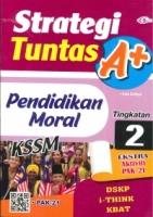 (CEMERLANG PUBLICATIONS SDN BHD)STRATEGI TUNTAS A+PENDIDIKAN MORAL TINGKATAN 2 2020