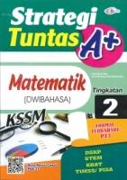 (CEMERLANG PUBLICATIONS SDN BHD)STRATEGI TUNTAS A+MATEMATIK(DWIBAHASA)TINGKATAN 2 KSSM