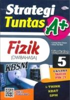 (CEMERLANG PUBLICATIONS SDN BHD)STRATEGI TUNTAS A+FIZIK(DWIBAHASA)TINGKATAN 5 KBSM 2020