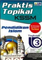 (PENERBIT ILMU BAKTI)PRAKTIK TOPIKAL PENDIDIKAN ISLAM TINGKATAN 3 KSSM 2020