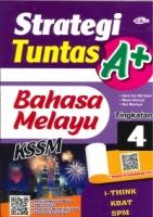 (CEMERLANG PUBLICATIONS SDN BHD)STRATEGI TUNTAS A+BAHASA MELAYU TINGKATAN 4 KSSM 2020