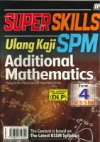 (SASBADI SDN BHD)SUPER SKILLS ULANG KAJI ADDITIONAL MATHEMATICS DUAL LANGUAGE PROGRAMME(DLP)FORM 4 KSSM SPM 2020
