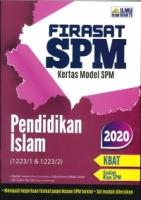 (PENERBIT ILMU BAKTI SDN BHD)FIRASAT SPM KERTAS MODEL PENDIDIKAN ISLAM(1223/1&1223/2)SPM 2020