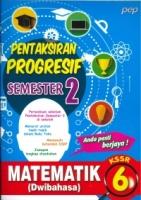 (PEP PUBLICATIONS SDN BHD)PENTAKSIRAN PROGRESIF SEMESTER 2 MATEMATIK(DWIBAHASA)6 KSSR 2020