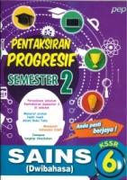 (PEP PUBLICATIONS SDN BHD)PENTAKSIRAN PROGRESIF SEMESTER 2 SAINS(DWIBAHASA) 6 KSSR 2020