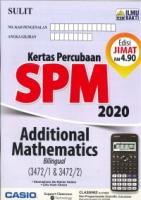 (PENERBIT ILMU BAKTI)KERTAS PERCUBAAN ADDITIONAL MATHEMATICS-BILINGUAL(3472/1&3472/2)SPM 2020