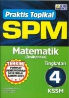 (PENERBIT ILMU BAKTI SDN BHD)PRAKTIS TOPIKAL MATEMATIK(DWIBAHASA)TINGKATAN 4 KSSM SPM 2021