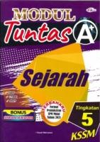 (CEMERLANG PUBLICATIONS SDN BHD)MODUL TUNTAS A+SEJARAH TINGKATAN 5 KSSM 2021