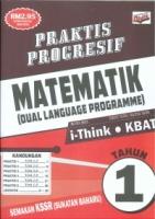 (PENERBITAN ILMU DIDIK)PRAKTIS PROGRESIF MATEMATIK(DUAL LANGUAGE PROGRAMME)TAHUN 1 KSSR SEMAKAN 2021