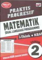 (PENERBITAN ILMU DIDIK)PRAKTIS PROGRESIF MATEMATIK(DUAL LANGUAGE PROGRAMME)TAHUN 2 KSSR SEMAKAN 2021