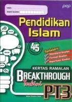 (PEP PUBLICATIONS SDN BHD)KERTAS RAMALAN BREAKTHROUGH TERKINI PENDIDIKAN ISLAM(45)PT3 2021