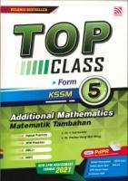 (PENERBITAN PELANGI SDN BHD)TOP CLASS ADDITIONAL MATHEMATICS/MATEMATIK TAMBAHAN FORM 5 KSSM 2021