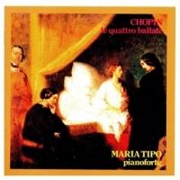 瑪莉亞.蒂珀 Maria Tipo / 蕭邦:四首敘事曲 CD